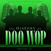 The History of Doo Wop, Vol. 14 (50 Unforgettable Doo Wop Tracks) — The Moonglows