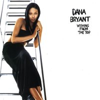 Wishing From The Top — Dana Bryant