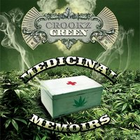 Medicinal Memoirs — Crookz Green