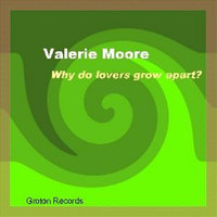 Why Do Lovers Grow Apart — Valerie Moore
