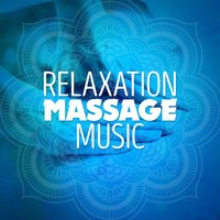 Relaxation Massage Music — Massage