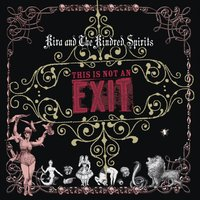 This Is Not An Exit (repack) — Kira & The Kindred Spirits