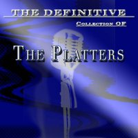 The Platters: The Definitive Collection — The Platters