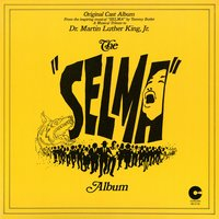 "The ""Selma"" Album: A Musical Tribute To Dr. Martin Luther King, Jr. — сборник"