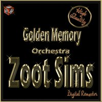 Golden Memory: Zoot Sims Orchestra — Zoot Sims, Джордж Гершвин