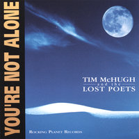 You're Not Alone — Tim McHugh and the Lost Poets