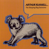 Arthur Russell...The Sleeping Bag Sessions — сборник
