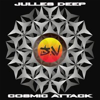Cosmic Attack — Julles Deep