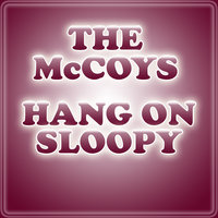 Hang On Sloopy — The McCoys