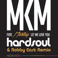 Let Me Love You (feat. Martay) — Martay, Mkm