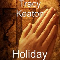Holiday — Tracy Keaton