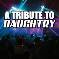 A Tribute To Daughtry — Various Artists - Daughtry Tribute