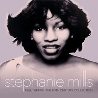 Feel The Fire: The 20th Century Collection — Stephanie Mills