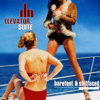 Barefoot and Shitfaced — Elevator Suite