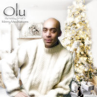 The Holiday EP Vol. 1- Merry Meditations — Olu