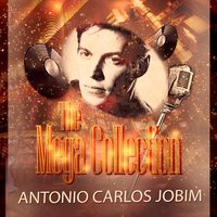 The Mega Collection — Antonio Carlos Jobim
