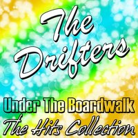 Under the Boardwalk: The Hits Collection — The Drifters