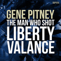 The Man Who Shot Liberty Valance — Gene Pitney