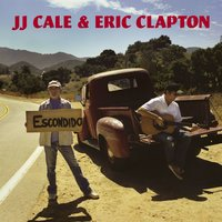 The Road To Escondido — Eric Clapton, J.J. Cale
