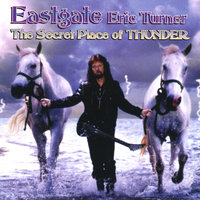 The Secret Place of THUNDER — Eastgate Eric Turner