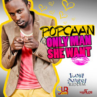 Only Man She Want - Single — Popcaan