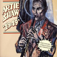 """1949"" — Artie Shaw & His Orchestra"