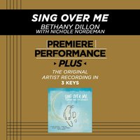 Sing Over Me (Premiere Performance Plus Track) — Bethany Dillon