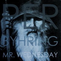 Mr. Wednesday — Per Byhring