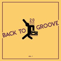 Back to Groove (20 Amazing Deep-House Tunes), Vol. 1 — сборник