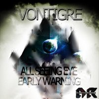 All Seeing Eye / Early Warning — Vontigre
