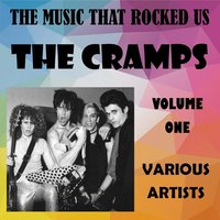 The Music That Rocked Us - The Cramps - Vol. 1 — сборник