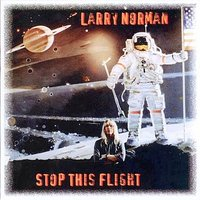 Stop This Flight — Larry Norman