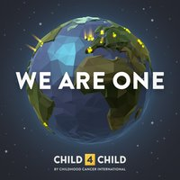 We Are One — Child 4 Child