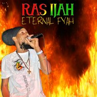 Eternal Fyah — Ras Ijah