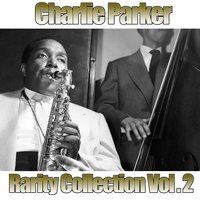 Charlie Parker Rarity Collection, Vol. 2 — Charlie Parker