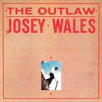 The Outlaw — Josey Wales, Naturally 7