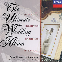 The Ultimate Wedding Album — José Carreras, Luciano Pavarotti, Plácido Domingo, Kiri Te Kanawa, Sir Neville Marriner, Academy of St. Martin in the Fields
