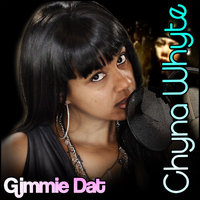 Gimmie That — Chyna Whyte