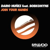 Join Your Hands — Dario Nunez, Bobkomyns
