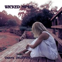 Visioni, deliri e illusioni — Wicked Minds