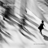 Out of the Darkness — Shadow Ensemble