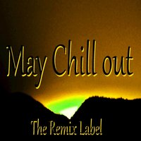 May Chillout (Progressive Ambient Relaxing Lounge Background Light Music Album Soundtrack) — Loyalmen