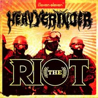 The Riot — Heavygrinder
