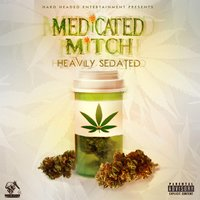 Heavily Sedated — Medicated Mitch