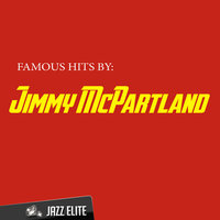 Famous Hits by Jimmy McPartland — Jimmy McPartland