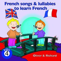French Songs and Lullabies to Learn French, Vol. 4 — Oliver, Richard