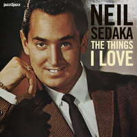 The Things I Love — Sedaka