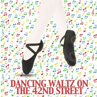 Dancing Waltz on the 42nd Street — Harry Warren, 42nd Street Tribute Band, New Musical West End Orchestra