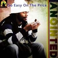 Go Easy on the Price - Single — Anointed