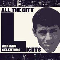 All The City Lights — Adriano Celentano